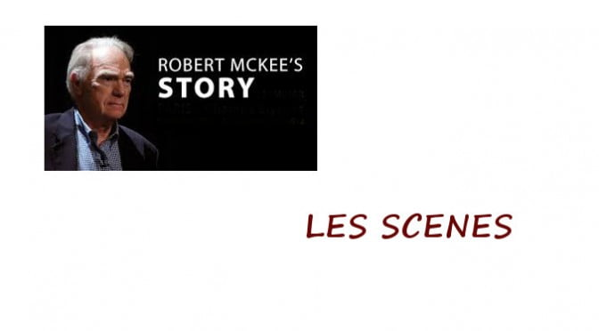 ROBERT McKEE : LES STORY EVENTS (OU SCENE)