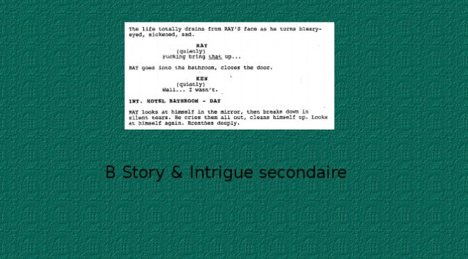 INTRIGUE SECONDAIRE & B STORY