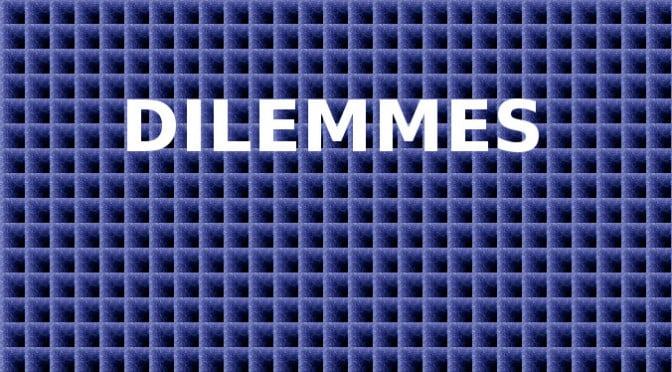 DILEMMES