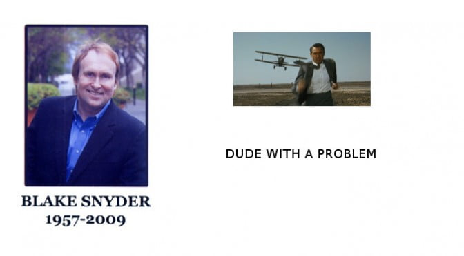 BLAKE SNYDER : DUDE WITH A PROBLEM