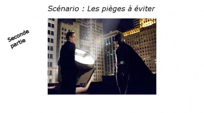 SCENARIO : PIEGES A EVITER – PART 2