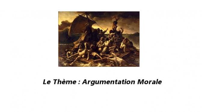 LE THEME : ARGUMENTATION MORALE (1)
