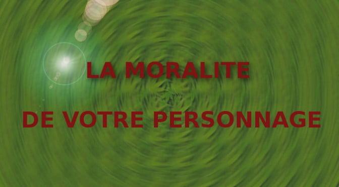 LA MORALITE DU PERSONNAGE
