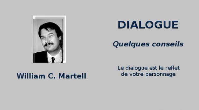 DIALOGUE : CONSEILS DE WILLIAM C. MARTELL (1)