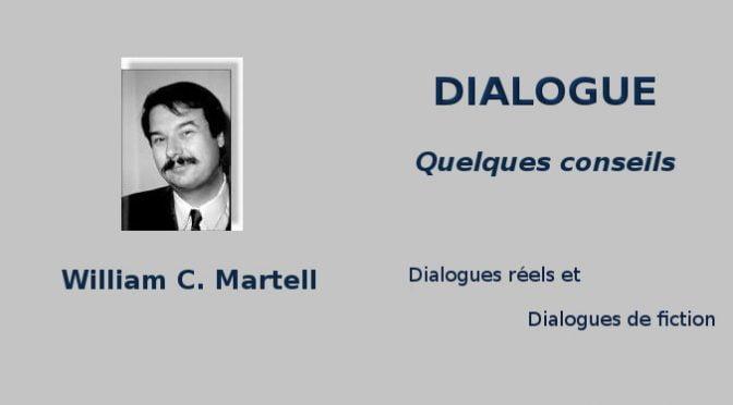 Dialogues : les conseils de William C. Martell