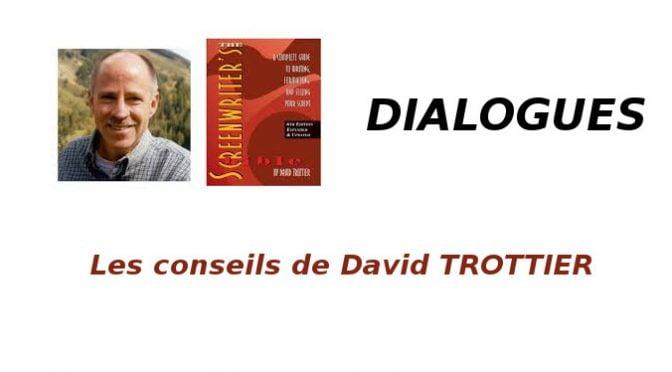 Dialogues : Conseils de David Trottier