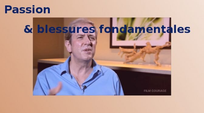 Passion & Blessures fondamentales