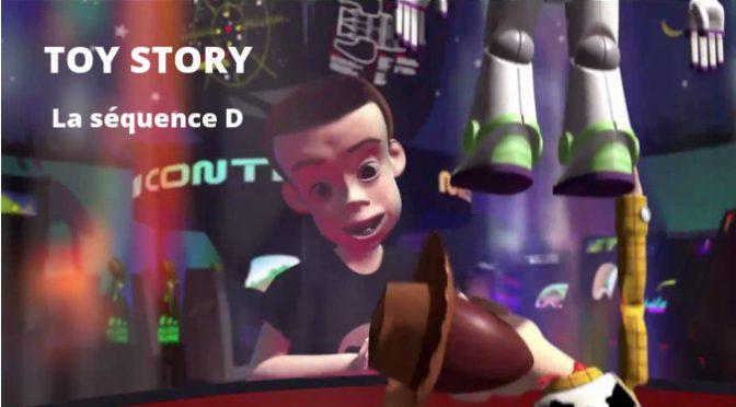 Toy Story : la séquence D