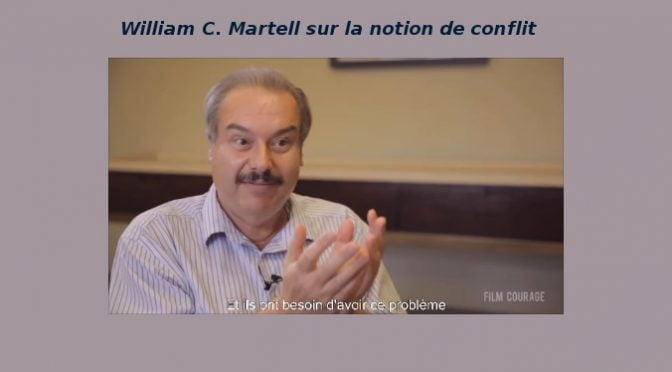 WILLIAM C. MARTELL SUR LA NOTION DE CONFLIT