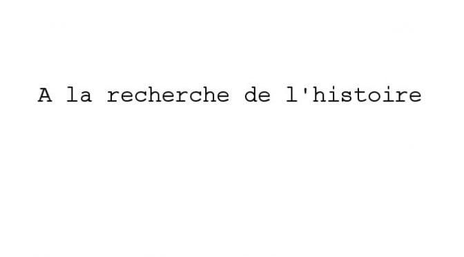 A LA RECHERCHE DE L'HISTOIRE