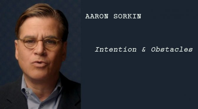AARON SORKIN : INTENTION ET OBSTACLES