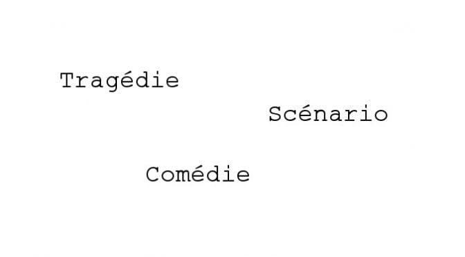 Tragédie, comédie et scénario