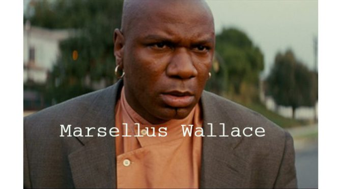 PERSONNAGE : MARSELLUS WALLACE (PULP FICTION)