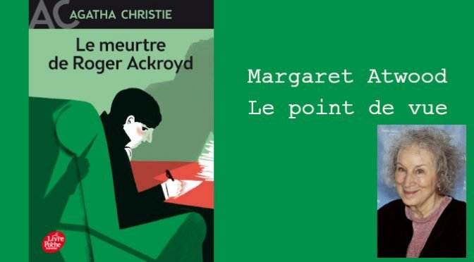 MARGARET ATWOOD ET LE POINT DE VUE