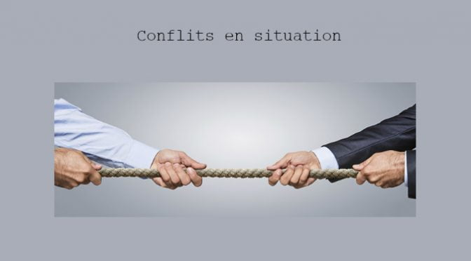 CONFLITS EN SITUATION