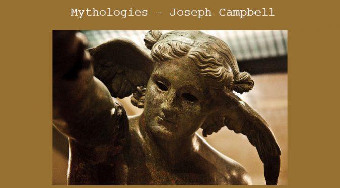 JOSEPH CAMPBELL & LES MYTHOLOGIES