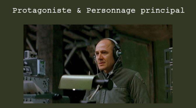 ANTAGONISTE, PROTAGONISTE, PERSONNAGE PRINCIPAL
