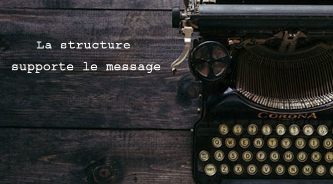 LA STRUCTURE SUPPORTE LE MESSAGE